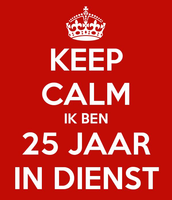 Beroemd keep-calm-ik-ben-25-jaar-in-dienst-12 - Drukkerij de GansDrukkerij &YV66